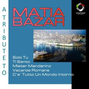 A Tribute To Matia Bazar