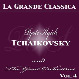 Tchaikovsky : The Great Orchestras, Vol. 4