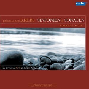 Johann Ludwig Krebs : Sinfonien und Sonaten (Der einzige Krebs in meinem Bache)