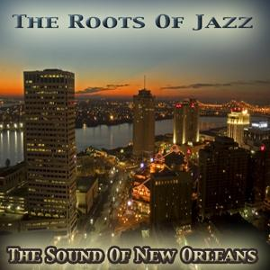 The Sound of New Orleans: The Roots of Jazz