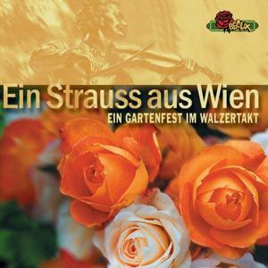 Ein Strauss aus Wien (Ein Gartenfest im Walzertakt)