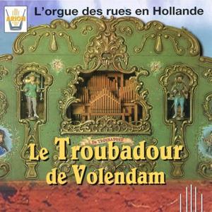 Le Troubadour de Volendam : L'orgue des rues en Hollande