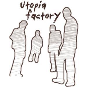 Utopia factory