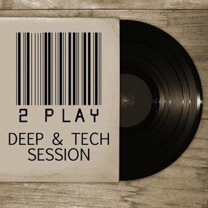 2 Play - Deep & Tech Session, Vol. 2