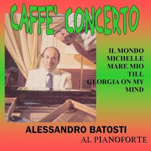 Caffe' concerto (Alessandro Batosti al pianoforte)