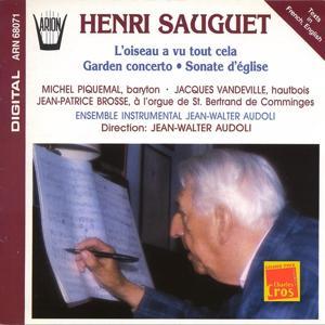 Sauguet : L'Oiseau a vu tout cela, Garden concerto, Sonate d'église