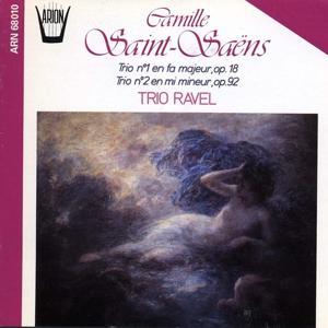 Saint-Saëns : Trio No. 1 en fa majeur, Op. 18 - Trio No. 2 en mi mineur, Op. 92