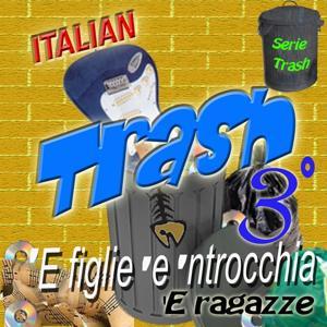 Italian Trash, Vol. 3 ('E ragazze)
