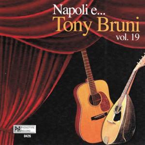 Napoli e...Tony Bruni, Vol. 19