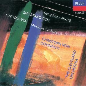 Shostakovich:Symphony No.10/Lutoslawski: Musique funèbre