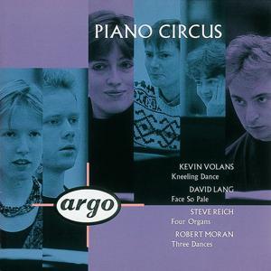 Volans/Lang/Reich/Moran: Kneeling Dance/Face So Pale/Four Organs/Moran