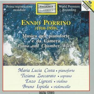 Ennio Porrino: Musica per pianoforte e da camera (World Première Recording)