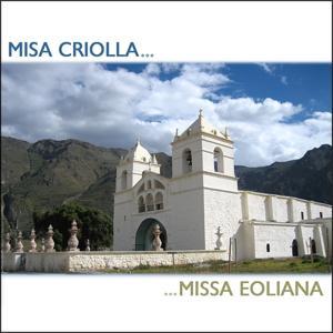 Misa Criolla & Missa Eoliana