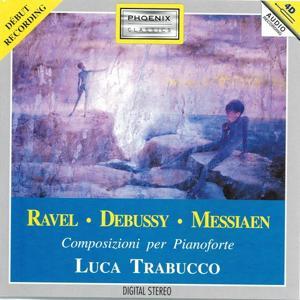 Maurice Ravel, Claude Debussy, Olivier Messiaen : Composizioni per pianoforte