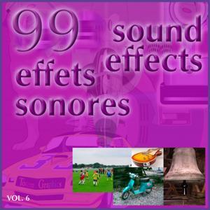 99 effets sonores, Vol. 6