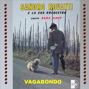 Sandro Rovatti e La sua orchestra canta Dana Gipsy (Vagabondo)