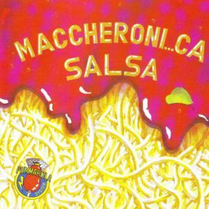 Maccheroni,,,ca Salsa