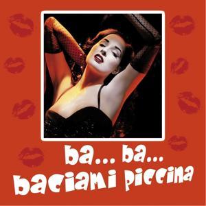 Ba...Ba...Baciami piccina
