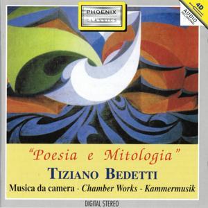 Tiziano Bedetti: Poesia e mitologia (Musica da camera)