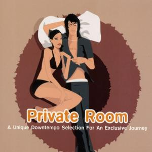 Private Room - A Unique Downtempo Selection For An Exclusive Journey