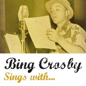 Bing Crosby Sings With...