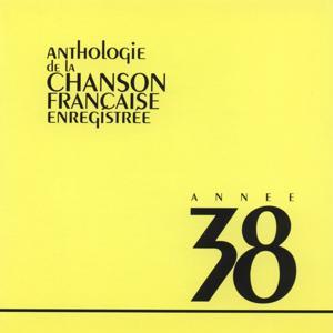 Anthologie de la chanson francaise 1938
