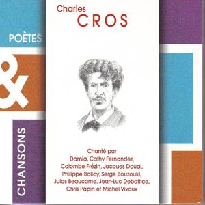 Poètes & chansons : Charles Cros