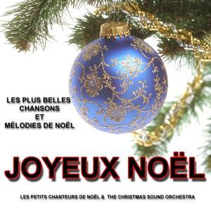 Joyeux Noël : Les plus belles chansons et mélodies de Noël