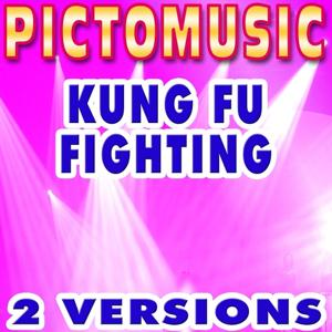 Kung Fu Fighting (Originally Performed by Carl Douglas)