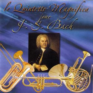 Le Quintette Magnifica joue Bach
