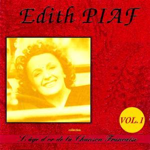 L'âge d'or de la chanson française : Edith Piaf , Vol.1