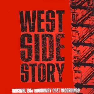 Leonard Bernstein: West Side Story (Original 1957 Broadway Cast Recordings)