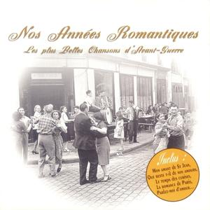 Nos années romantiques - les plus belles chansons d'avant-guerre
