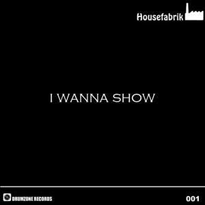 I Wanna Show