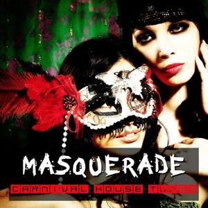 Masquerade - Carnival House Tunes