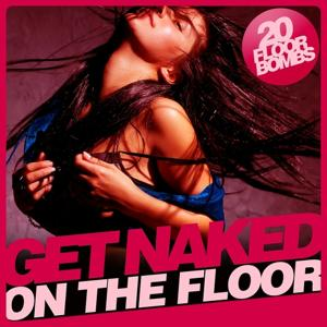 Get Naked (On the Floor)