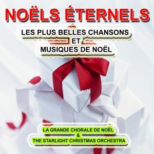 Noëls éternels : Les plus belles chansons et musiques de Noël