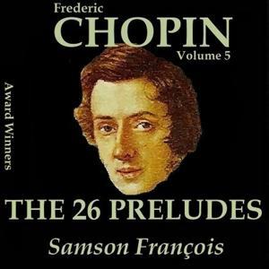 Chopin, Vol. 5 : The 26 Preludes (Award Winners)