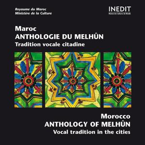 Maroc: Anthologie du Melhûn / Morocco: Anthology of Melhûn