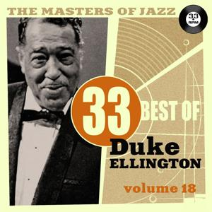 The Masters of Jazz: 33 Best of Duke Ellington, Vol. 18