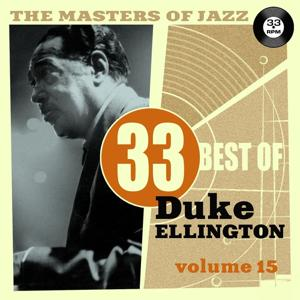 The Masters of Jazz: 33 Best of Duke Ellington, Vol. 15