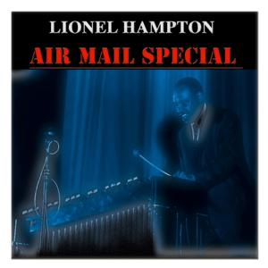 Air Mail Special (100 Tracks - Digital Remastered)