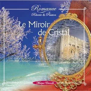 Romance: le miroir de cristal