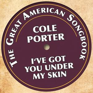Cole Porter - I've Got You Under My Skin (The Great American Songbook)