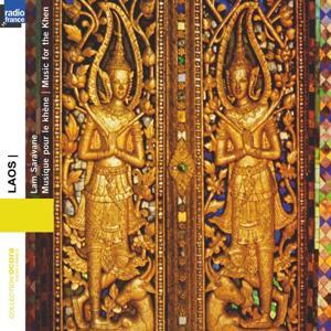 Laos : Lam saravane, musique pour le khène (Collection Ocora Radio France)