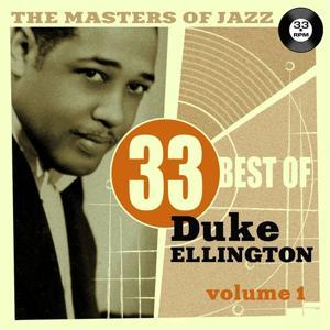 The Masters of Jazz: 33 Best of Duke Ellington, Vol. 1