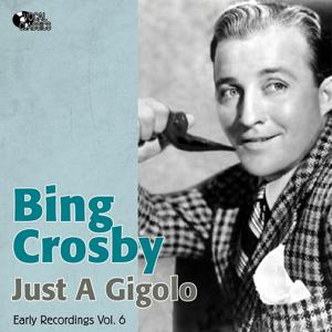 Just a Gigolo (Early Recordings Vol. 6 / 1931-1933)