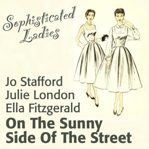 On the Sunny Side of the Street (Sophisticated Ladies)