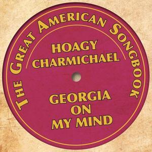 The Great American Songbook: Hoagy Charmichael (Georgia On My Mind)
