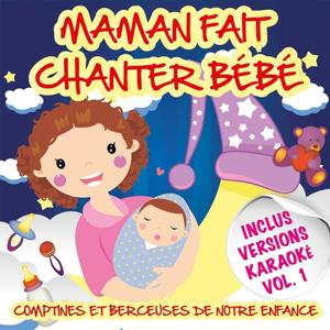 Maman fait chanter bébé - Comptines et berceuses de notre enfance, Vol. 1 (Inclus versions Karaoké)